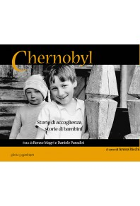 Chernobyl. Storie di accoglienza, storie di bambini