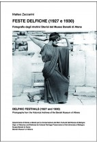 Feste Delfiche (1927-1930). Fotografie dagli archivi storici del Museo Benaki di Atene. Ediz. italiana e inglese
