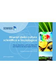 Itinerari della cultura scientifica e tecnologica.