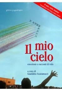 Il mio cielo. Emozioni e racconti di volo. IV edizione