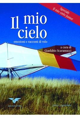 Il mio cielo. Emozioni e racconti di volo. III edizione