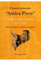 Premio letterario «Antica Pieve». Cinque anni di poesia 2011-2015