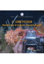 F... come fotosub. Manuale base di fotografia subacquea digitale
