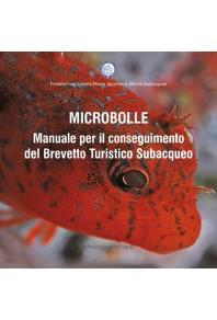 Microbolle. Manuale per il conseguimento del brevetto turistico subacqueo