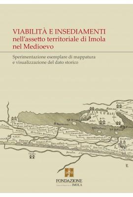 Viabilità e insediamenti nell'assetto territoriale di Imola nel Medioevo