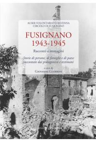 Fusignano 1943-1945 Racconti e immagini
