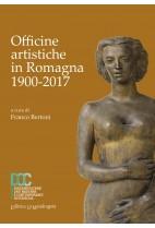 Officine artistiche in Romagna 1900 2017