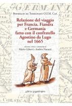 Relazione del viaggio per Francia, Fiandra e Germania fatto con il confratello Agostino da Lugo nel 1665