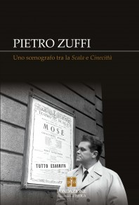Pietro Zuffi Uno scenografo tra la Scala e Cinecittà