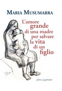 L'amore grande di una madre per salvare la vita di un figlio