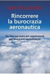 Rincorrere la burocrazia aeronautica