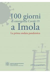 100 giorni di emergenza Covid-19 a Imola La prima ondata pandemica