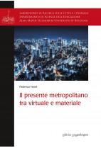Il presente metropolitano tra virtuale e materiale